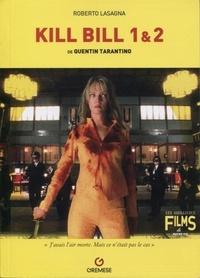 Roberto Lasagna - Kill Bill 1 & 2 de Quentin Tarantino.