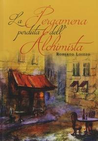Roberto Loizzo - La pergamena perduta dell'alchimista.