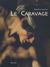 Roberto Longhi - Le Caravage.