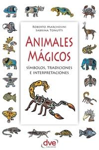 Roberto Marchesini et Sabrina Tonutti - Animales mágicos.