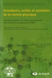 Roberto Marquardt et Françoise Rouquérol - Grandeurs, Unités et Symboles de la Chimie Physique - Recommandations de L'Union Internationale de Chimie Pure et Appliquée (IUPAC).