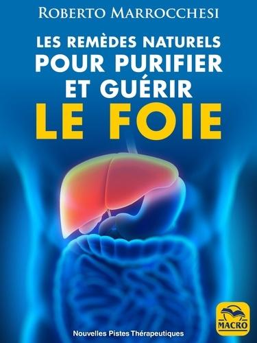 Roberto Marrocchesi - Les remèdes naturels pour purifier et guérir le foie.