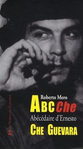 Galabria.be ABC Che - Abécédaire des idées, de l'époque et de la vie d'Ernesto Che Guevara Image