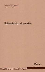 Roberto Miguelez - Rationalisation et moralité.