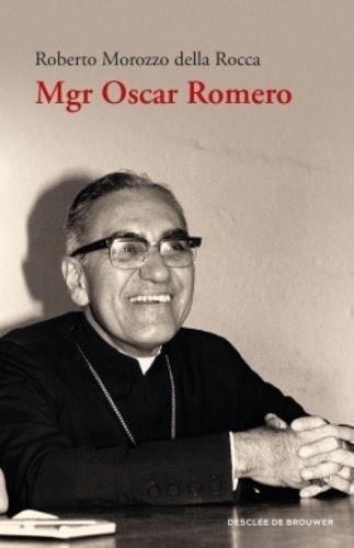 Roberto Morozzo della Roca - Mgr Oscar Romero.