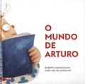 Roberto Parmeggiani et João Vaz de Carvalho - O mundo de Arturo.
