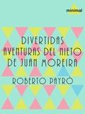 Roberto Payró - Divertidas aventuras del nieto de Juan Moreira.