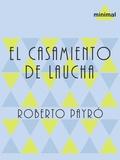 Roberto Payró - El casamiento de Laucha.