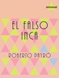 Roberto Payró - El falso Inca.