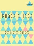 Roberto Payró - Pago Chico.