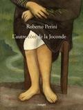 Roberto Perini - L'autre côté de la Joconde.