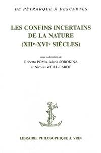 Roberto Poma et Maria Sorokina - Les confins incertains de la nature (XIIe-XVIe siecle).