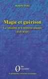 Roberto Poma - Magie et guérison - La rationalité de la médecine magique (XVIe-XVIIe).