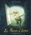 Roberto Prual-Reavis - Le miroir d'Henri.