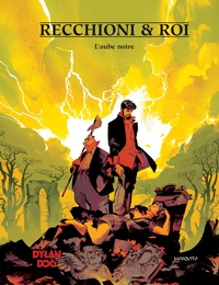 Roberto Recchioni - HORS-COLLECTION 6 : Dylan Dog - Tome 6 - L aube noire.