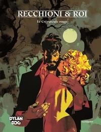 Roberto Recchioni et Corrado Roi - Dylan Dog Tome 7 : Le Crépuscule rouge.