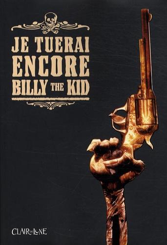 Roberto Recchioni - Je tuerai encore Billy the Kid.