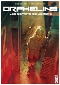Roberto Recchioni et Emiliano Mammucari - Orphelins Tome 2 : Les esprits de l'ombre.
