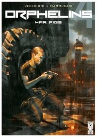 Roberto Recchioni et Emiliano Mammucari - Orphelins Tome 4 : War pigs.