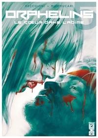 Roberto Recchioni et Emiliano Mammucari - Orphelins Tome 5 : Le coeur dans l'abîme.