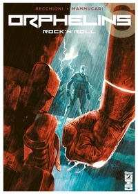 Roberto Recchioni et Emiliano Mammucari - Orphelins Tome 6 : Rock'n'roll.