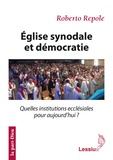 Roberto Repole - Eglise synodale et démocratie - Quelles institutions ecclésiales pour aujourd'hui ?.