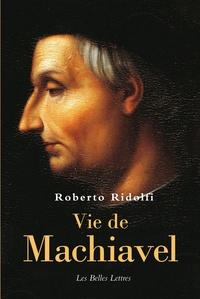Roberto Ridolfi - Vie de Nicolas Machiavel.