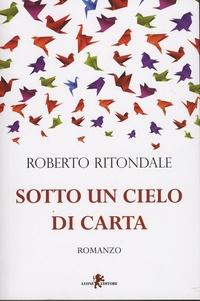 Roberto Ritondale - Sotto un cielo di carta.