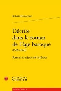 Roberto Romagnino - Décrire dans le roman de l'âge baroque (1585-1660) - Formes et enjeux de l'ecphrasis.