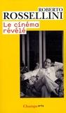 Roberto Rossellini - Le cinéma révélé.