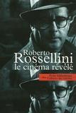 Roberto Rossellini et Alain Bergala - Le cinéma révélé.