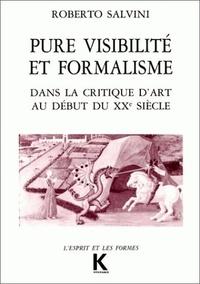 Roberto Salvini - Pure visibilité et formalisme dans la critique d'art au début du XXe siècle.