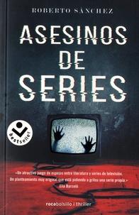Roberto Sanchez - Asesinos de series.