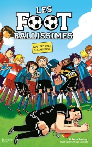 Les Footballissimes - Tome 1 - Mystère chez les arbitres