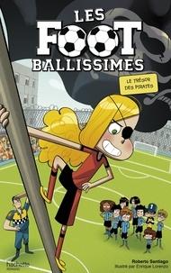 Roberto Santiago et Enrique Lorenzo - Les Footballissimes Tome 10 : Le trésor des pirates.