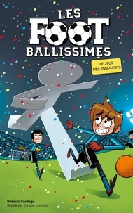 Roberto Santiago et Enrique Lorenzo - Les Footballissimes Tome 11 : Le jour des innocents.
