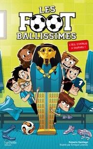 Roberto Santiago - Les Footballissimes - Tome 5 - L'oeil d'Horus a disparu !.