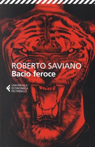 Roberto Saviano - Bacio feroce.