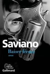 Roberto Saviano - Baiser féroce.