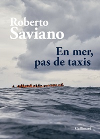 Roberto Saviano - En mer, pas de taxis.
