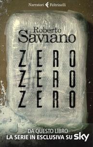 Roberto Saviano - Zero zero zero.