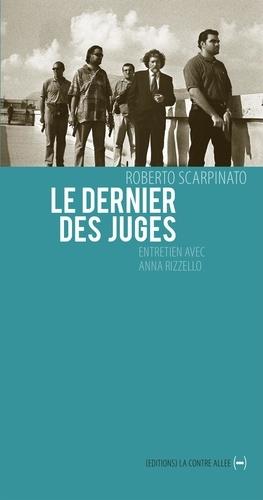 Roberto Scarpinato et Anna Rizzello - Le Dernier des juges - Un entretien inédit.
