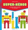 Roberto Stelzer - Super-héros - 6 modèles prêts à monter et à décorer.