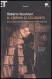 Roberto Vecchioni - Il libraio di Selinunte.