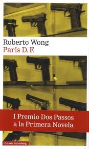 Roberto Wong - Paris D. F.