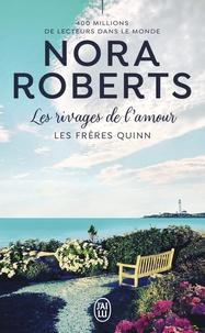 Roberts Nora - Les frères Quinn  : Les frères Quinn, 4:Les rivages de l'amour - 4.