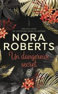 Roberts Nora - Un dangereux secret.
