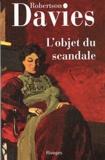Robertson Davies - La trilogie de Deptford Tome 1 : L'objet du scandale.