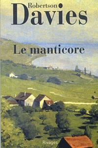 Robertson Davies - La trilogie de Deptford Tome 2 : Le manticore.