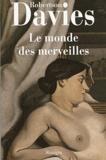Robertson Davies - La trilogie de Deptford Tome 3 : Le monde des merveilles.